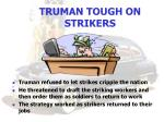 truman tough on strikers