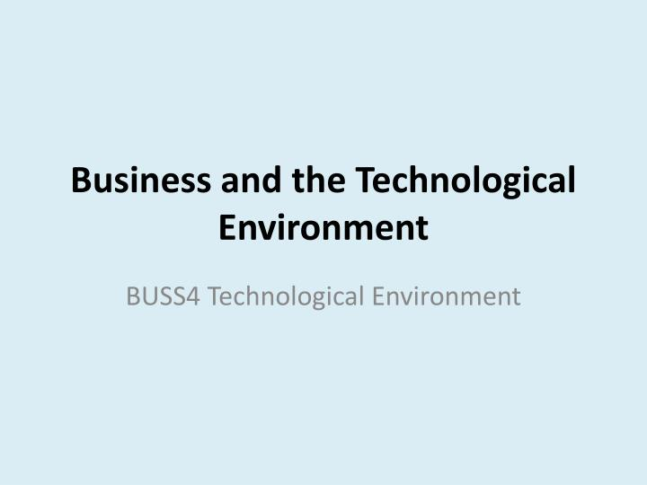 business and the technological environment n.