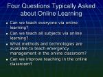 four questions typically asked about online learning