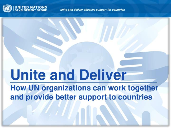 unite and deliver how un organizations can work together and provide better support to countries n.