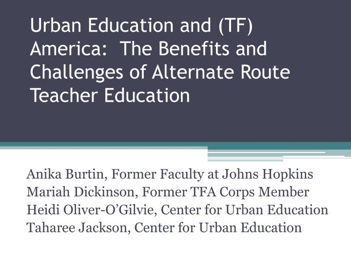 urban education and tf america the benefits and challenges of alternate route teacher education n.