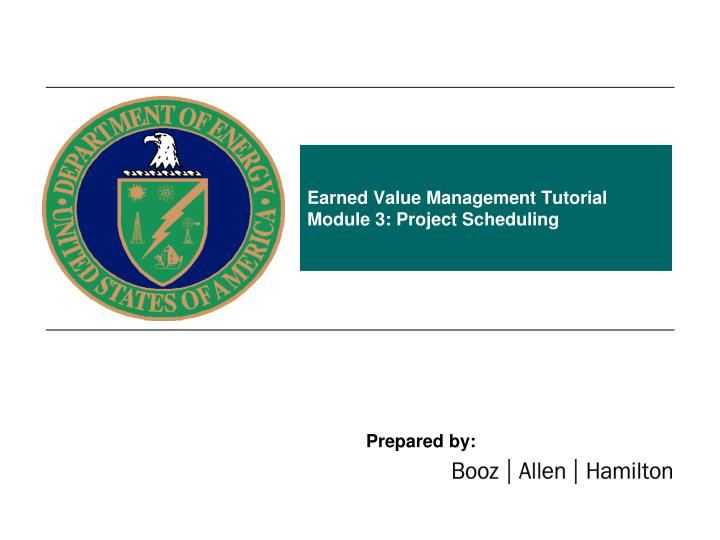 earned value management tutorial module 3 project scheduling n.