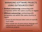 managing software projects using outsourced staff1
