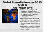 global consultations on gc13 draft 3 july august 2010