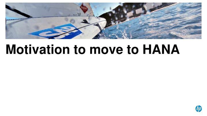 Motivation to move to HANA