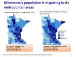 minnesota s population is migrating to its metropolitan a reas