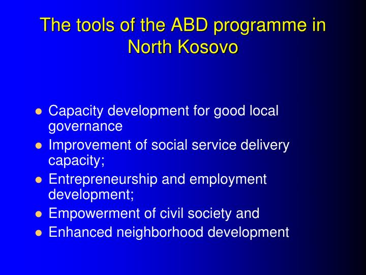 The tools of the ABD programme in North Kosovo