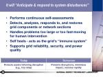 it will anticipate respond to system disturbances