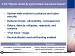 it will operate resiliently against attack and natural disaster