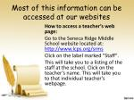 most of this information can be accessed at our websites