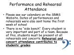 performance and rehearsal attendance