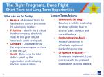 the right programs done right short term and long term opportunities