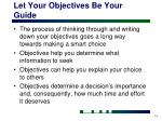 let your objectives be your guide