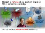 the time is now to rethink the client infrastructure