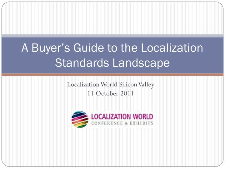 a buyer s guide to the localization standards landscape n.