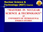 nuclear science technology nst course