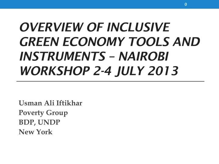 overview of inclusive green economy tools and instruments nairobi workshop 2 4 july 2013 n.