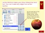 action buttons make your show interactive and fun you can make any object an action button