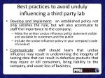best practices to avoid unduly influencing a third party lab