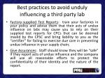best practices to avoid unduly influencing a third party lab2