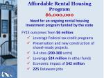 affordable rental housing program 6 000 000