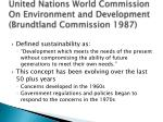 united nations world commission on environment and development brundtland commission 1987