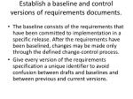 establish a baseline and control versions of requirements documents