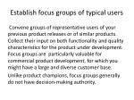 establish focus groups of typical users