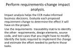 perform requirements change impact analysis