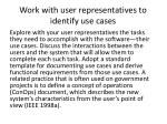 work with user representatives to identify use cases