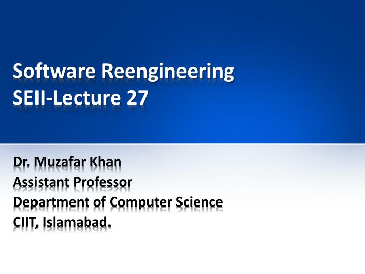 software reengineering seii lecture 27 n.