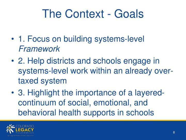 The Context - Goals