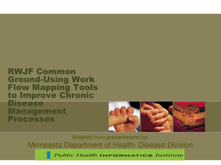 rwjf common ground using work flow mapping tools to improve chronic disease management processes n.