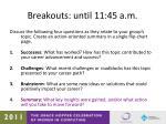 breakouts until 11 45 a m