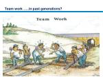 team work in past generations