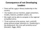 consequence of not developing leaders