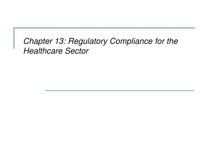 chapter 13 regulatory compliance for the healthcare sector n.