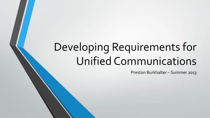developing requirements for unified communications n.
