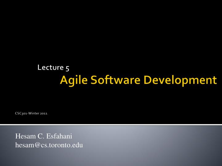lecture 5 agile software development csc301 winter 2011 n.