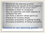 reasons to use planning grants