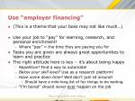 use employer financing
