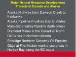 major natural resource development projects in canada and alaska