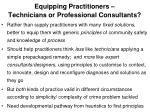 equipping practitioners technicians or professional consultants