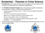 existential theories in crime science2