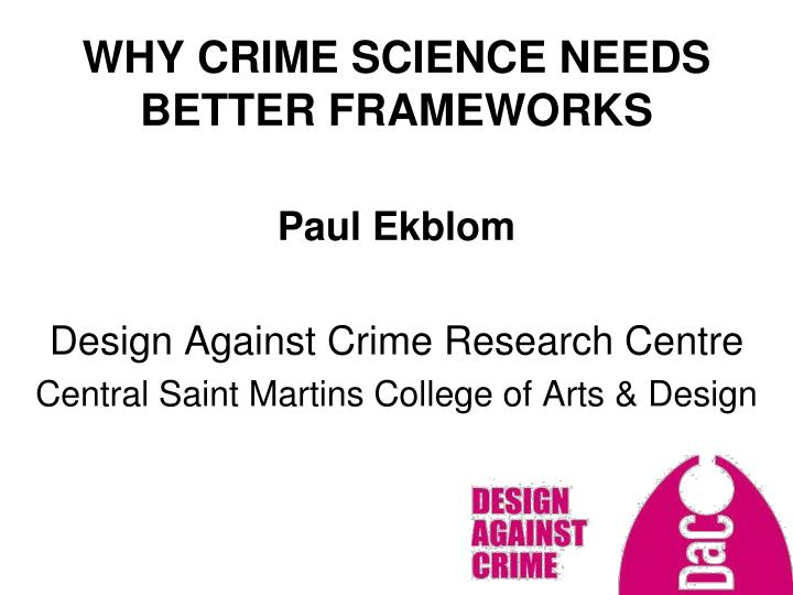 why crime science needs better frameworks n.