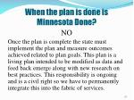 when the plan is done is minnesota done