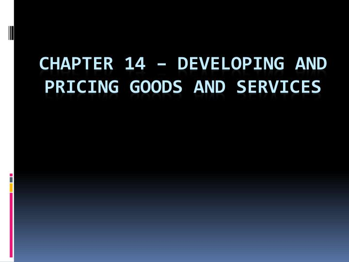 chapter 14 developing and pricing goods and services n.