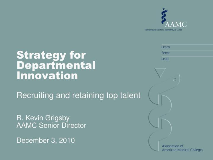 strategy for departmental innovation recruiting and retaining top talent n.