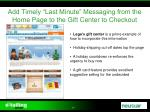 add timely last minute messaging from the home page to the gift center to checkout