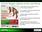 extend shipper options at the last minute